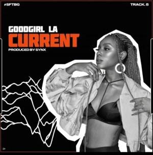 GoodGirl LA - Current (Prod. Synx)